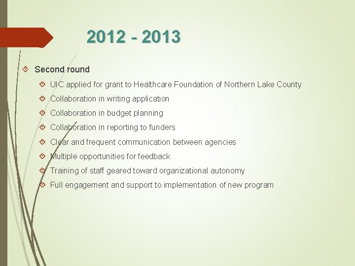 2012 - 2013 Second round UIC applied for grant to Healthcare Foundation of Northern