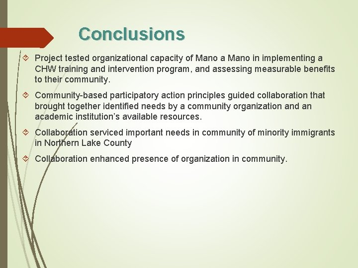 Conclusions Project tested organizational capacity of Mano a Mano in implementing a CHW training