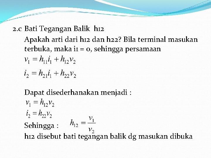 2. c Bati Tegangan Balik h 12 Apakah arti dari h 12 dan h