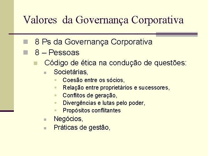 Valores da Governança Corporativa n 8 Ps da Governança Corporativa n 8 – Pessoas