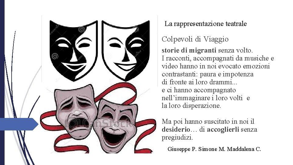 La rappresentazione teatrale Colpevoli di Viaggio storie di migranti senza volto. I racconti, accompagnati