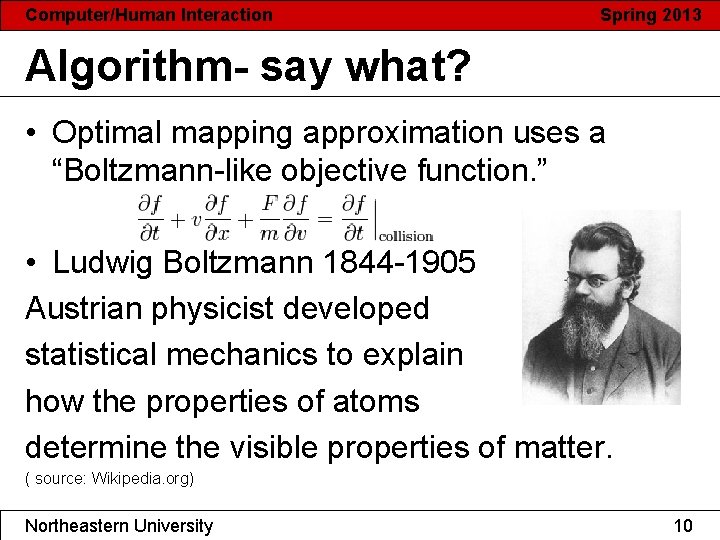 """Computer/Human Interaction Spring 2013 Algorithm- say what? • Optimal mapping approximation uses a """"Boltzmann-like"""