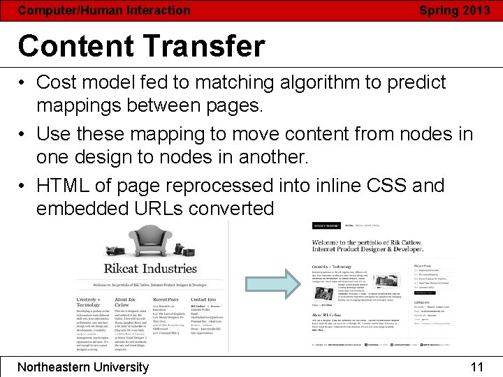 Computer/Human Interaction Spring 2013 Content Transfer • Cost model fed to matching algorithm to