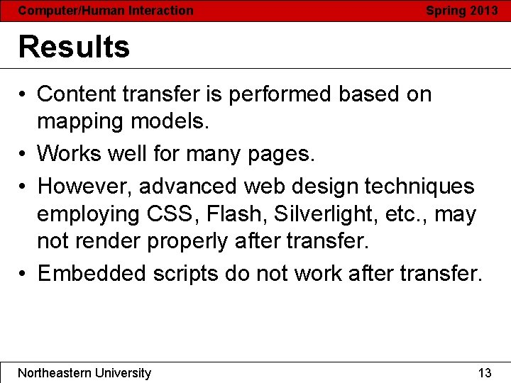 Computer/Human Interaction Spring 2013 Results • Content transfer is performed based on mapping models.
