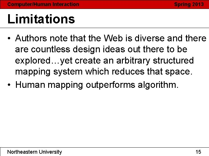 Computer/Human Interaction Spring 2013 Limitations • Authors note that the Web is diverse and
