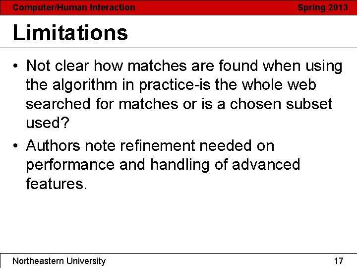 Computer/Human Interaction Spring 2013 Limitations • Not clear how matches are found when using