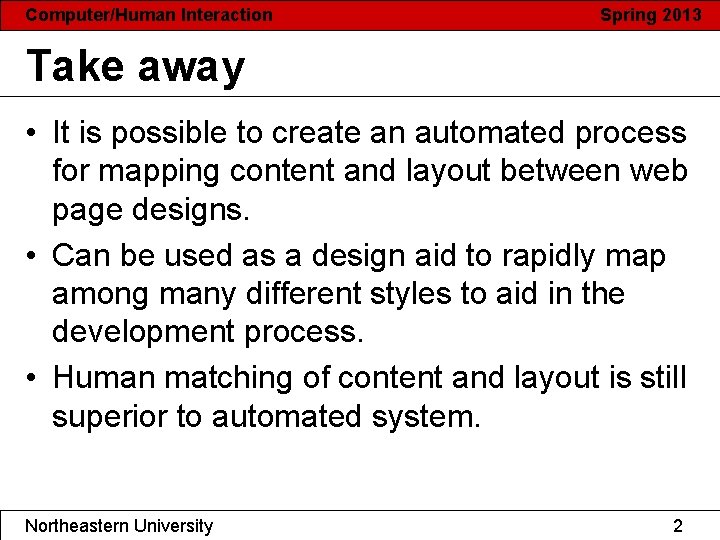 Computer/Human Interaction Spring 2013 Take away • It is possible to create an automated