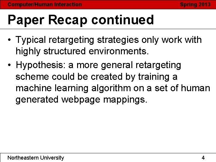 Computer/Human Interaction Spring 2013 Paper Recap continued • Typical retargeting strategies only work with