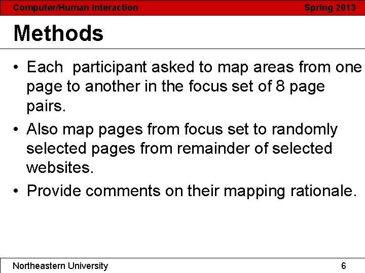 Computer/Human Interaction Spring 2013 Methods • Each participant asked to map areas from one
