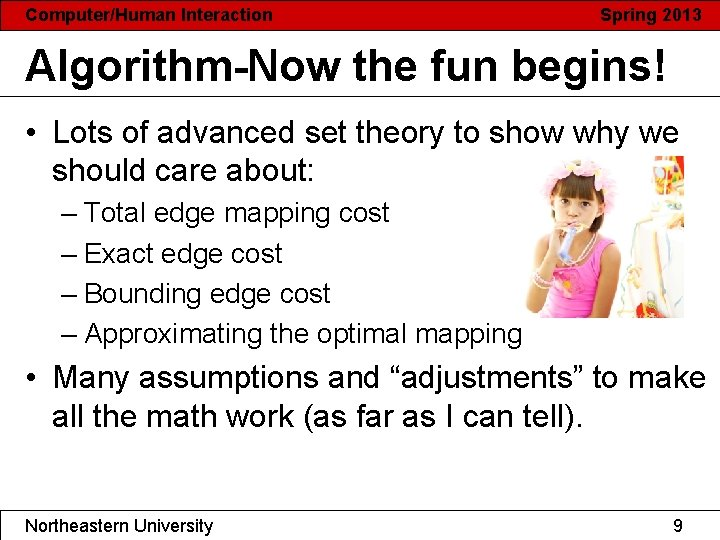 Computer/Human Interaction Spring 2013 Algorithm-Now the fun begins! • Lots of advanced set theory