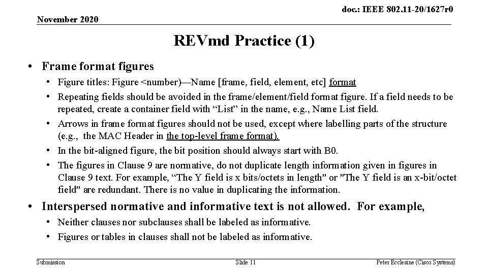 doc. : IEEE 802. 11 -20/1627 r 0 November 2020 REVmd Practice (1) •