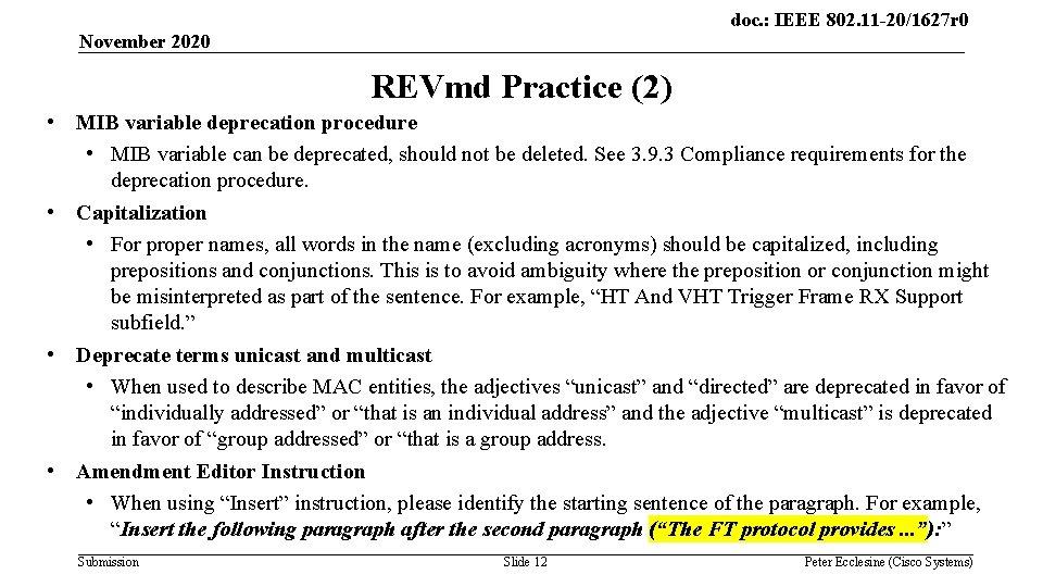 doc. : IEEE 802. 11 -20/1627 r 0 November 2020 REVmd Practice (2) •