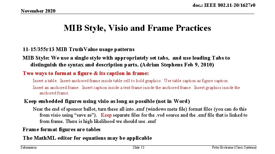 doc. : IEEE 802. 11 -20/1627 r 0 November 2020 MIB Style, Visio and