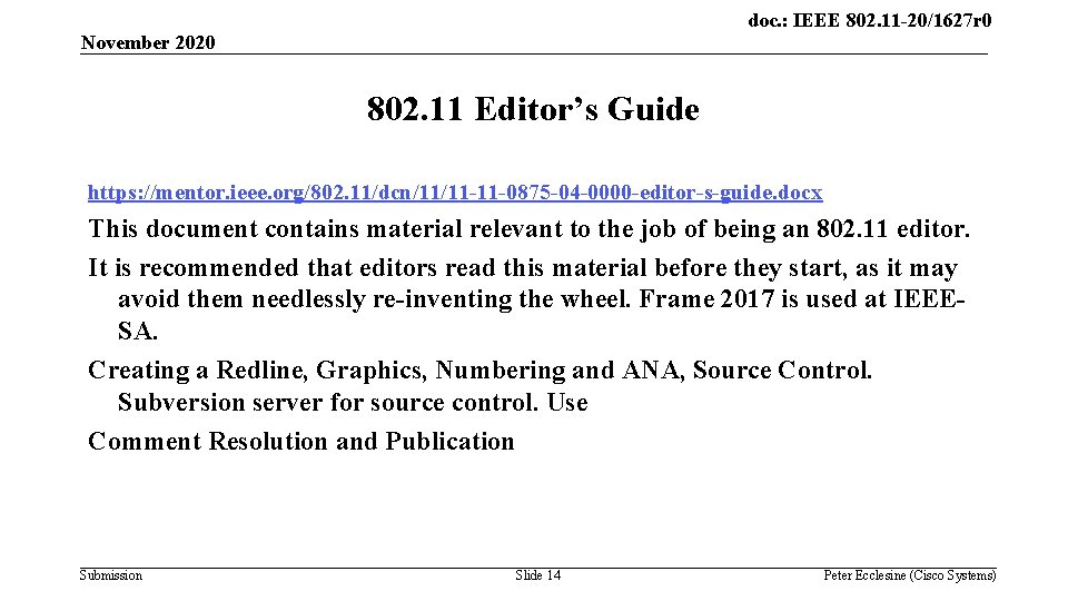 doc. : IEEE 802. 11 -20/1627 r 0 November 2020 802. 11 Editor's Guide