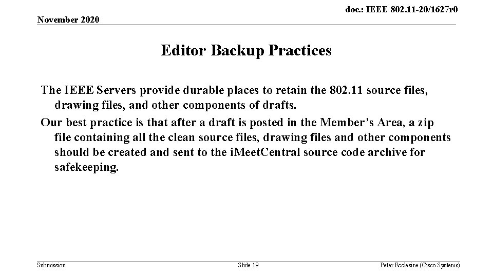 doc. : IEEE 802. 11 -20/1627 r 0 November 2020 Editor Backup Practices The