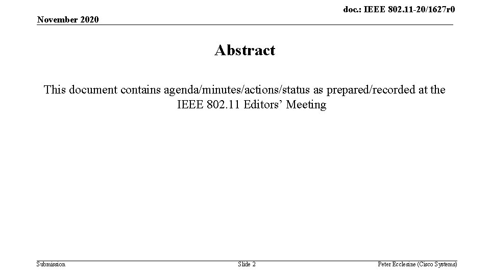 doc. : IEEE 802. 11 -20/1627 r 0 November 2020 Abstract This document contains