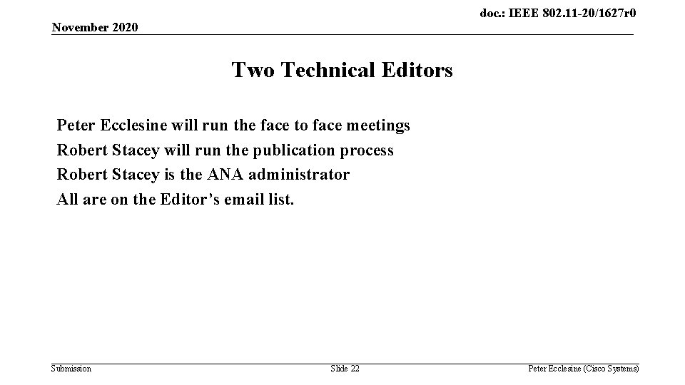 doc. : IEEE 802. 11 -20/1627 r 0 November 2020 Two Technical Editors Peter