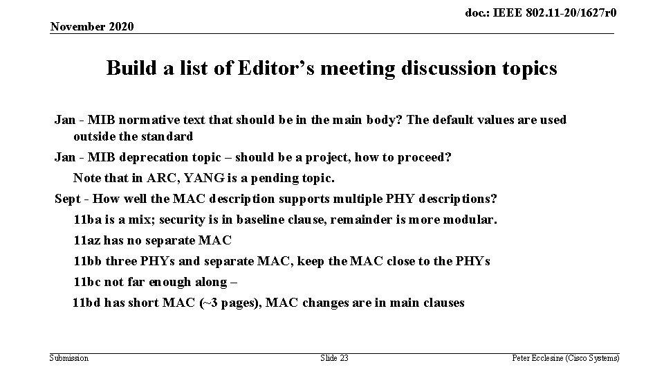 doc. : IEEE 802. 11 -20/1627 r 0 November 2020 Build a list of