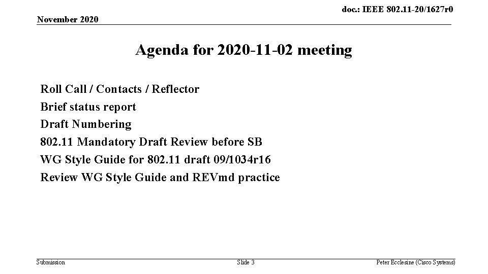 doc. : IEEE 802. 11 -20/1627 r 0 November 2020 Agenda for 2020 -11