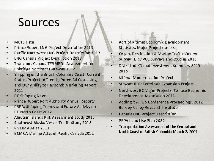 Sources • • • • MCTS data Prince Rupert LNG Project Description 2013 Pacific