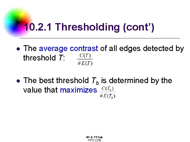 10. 2. 1 Thresholding (cont') l The average contrast of all edges detected by