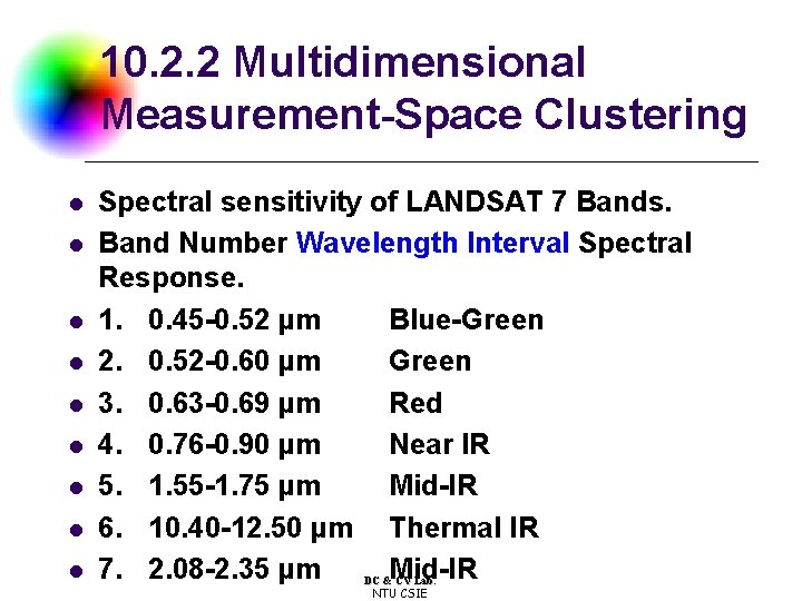 10. 2. 2 Multidimensional Measurement-Space Clustering l l l l l Spectral sensitivity of