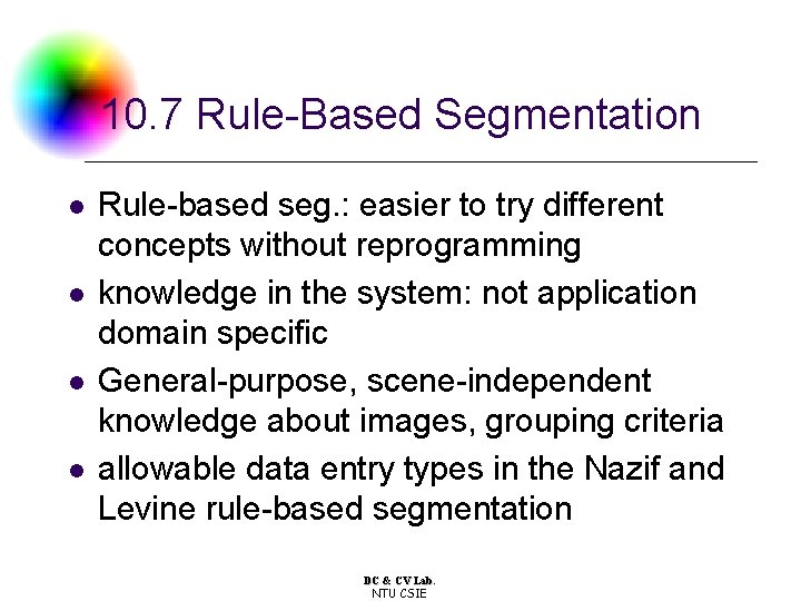 10. 7 Rule-Based Segmentation l l Rule-based seg. : easier to try different concepts