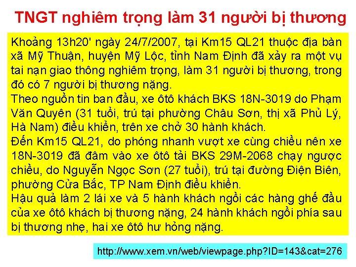TNGT nghiêm trọng làm 31 người bị thương Khoảng 13 h 20' ngày 24/7/2007,