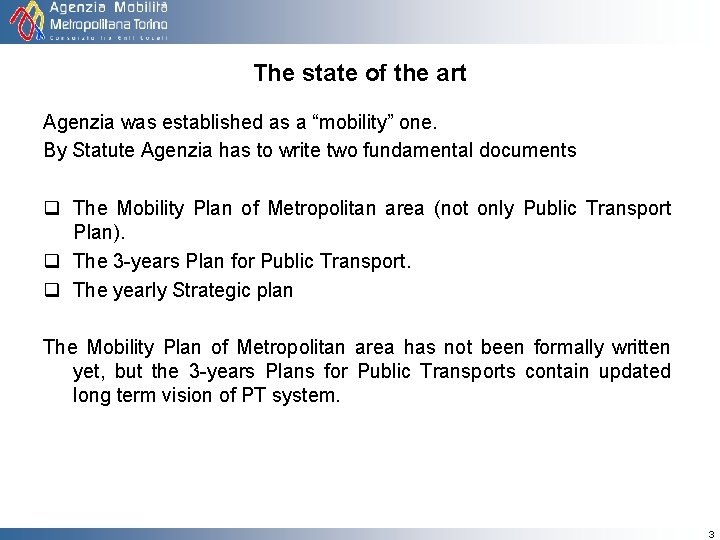 """The state of the art Agenzia was established as a """"mobility"""" one. By Statute"""