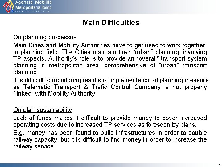Main Difficulties On planning processus Main Cities and Mobility Authorities have to get used