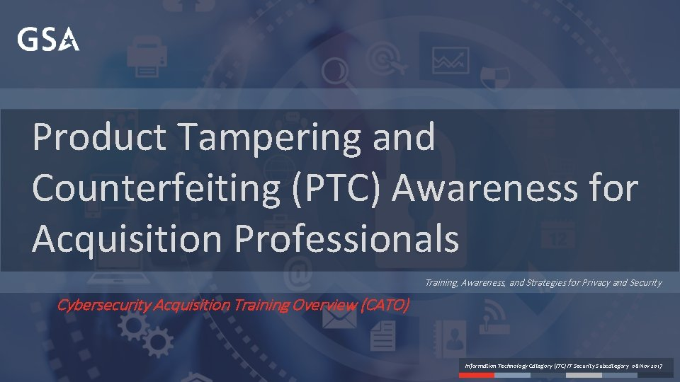 Product Tampering and Counterfeiting (PTC) Awareness for Acquisition Professionals Training, Awareness, and Strategies for