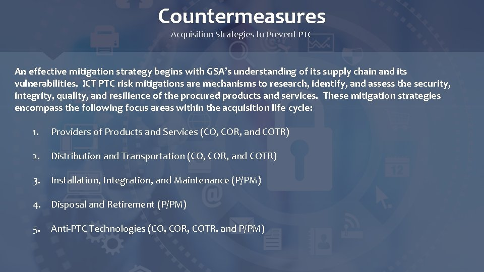 Countermeasures Acquisition Strategies to Prevent PTC An effective mitigation strategy begins with GSA's understanding