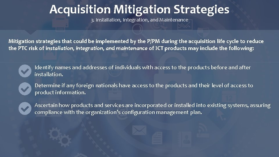 Acquisition Mitigation Strategies 3. Installation, Integration, and Maintenance Mitigation strategies that could be implemented