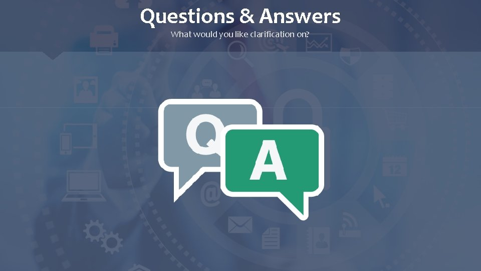 Questions & Answers What would you like clarification on?