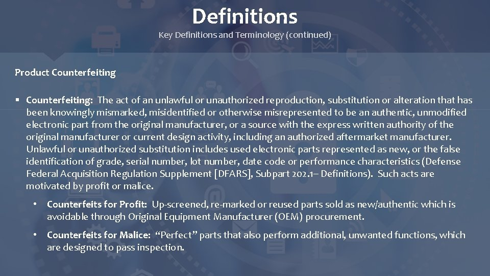Definitions Key Definitions and Terminology (continued) Product Counterfeiting § Counterfeiting: The act of an
