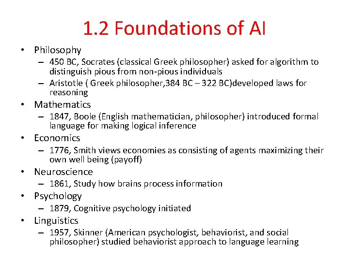 1. 2 Foundations of AI • Philosophy – 450 BC, Socrates (classical Greek philosopher)