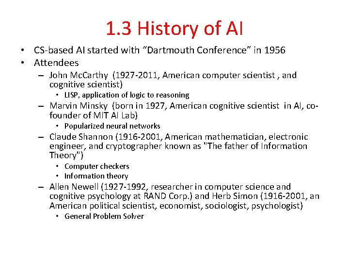 """1. 3 History of AI • CS-based AI started with """"Dartmouth Conference"""" in 1956"""