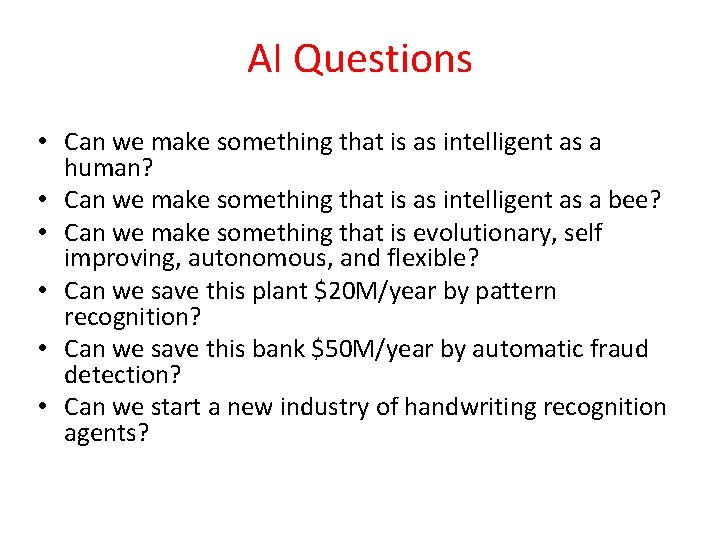 AI Questions • Can we make something that is as intelligent as a human?