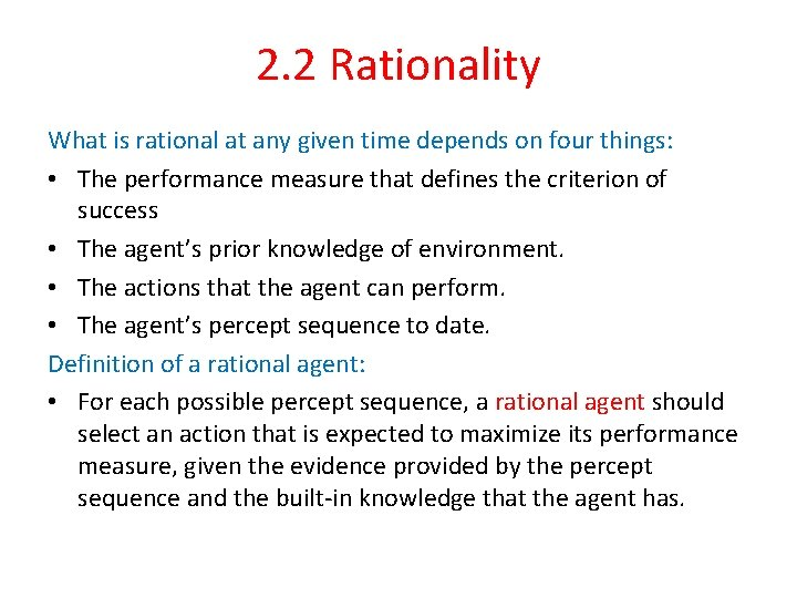 2. 2 Rationality What is rational at any given time depends on four things: