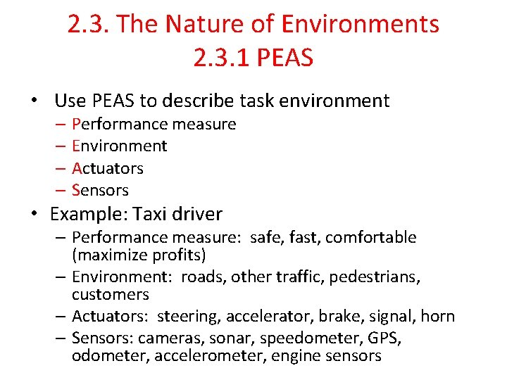 2. 3. The Nature of Environments 2. 3. 1 PEAS • Use PEAS to