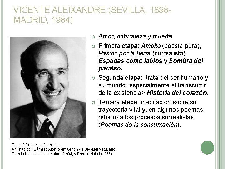 VICENTE ALEIXANDRE (SEVILLA, 1898 MADRID, 1984) Amor, naturaleza y muerte. Primera etapa: Ámbito (poesía