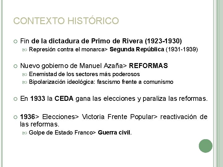 CONTEXTO HISTÓRICO Fin de la dictadura de Primo de Rivera (1923 -1930) Represión contra