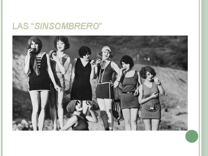 """LAS """"SINSOMBRERO"""""""