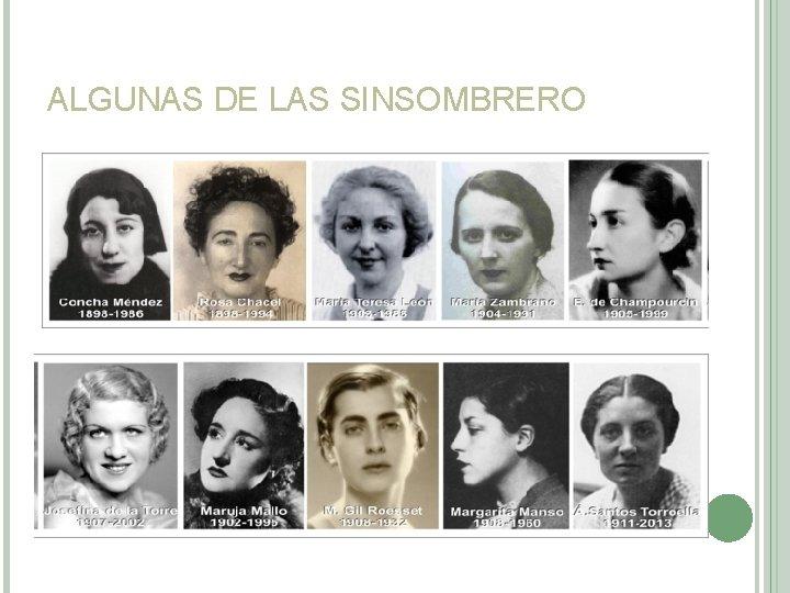 ALGUNAS DE LAS SINSOMBRERO