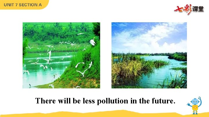 There will be less pollution in the future.
