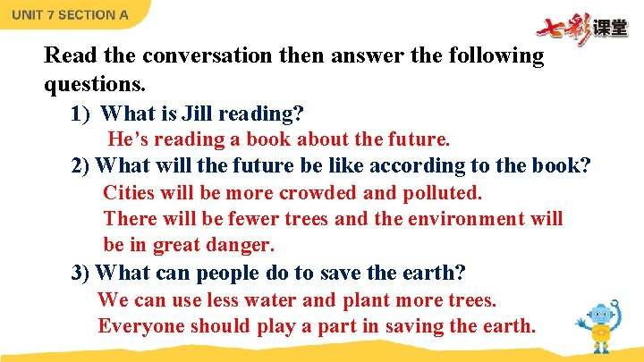 Read the conversation then answer the following questions. 1) What is Jill reading? He's