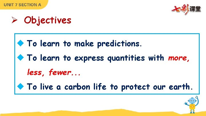 Ø Objectives u To learn to make predictions. u To learn to express quantities