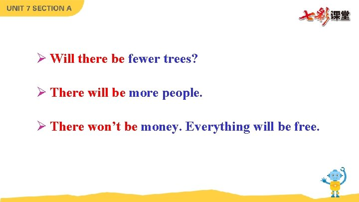 Ø Will there be fewer trees? Ø There will be more people. Ø There