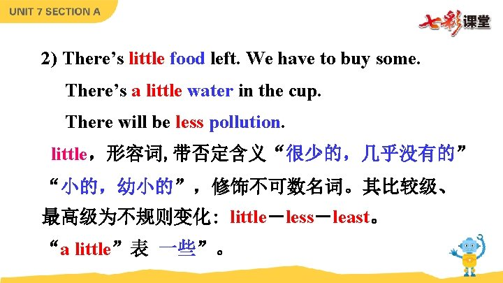 2) There's little food left. We have to buy some. There's a little water