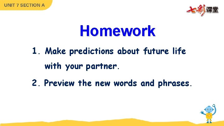 Homework 1. Make predictions about future life with your partner. 2. Preview the new